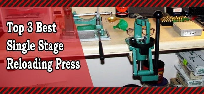 Top 3 Best Single Stage Reloading Press Reviews - Buyer's